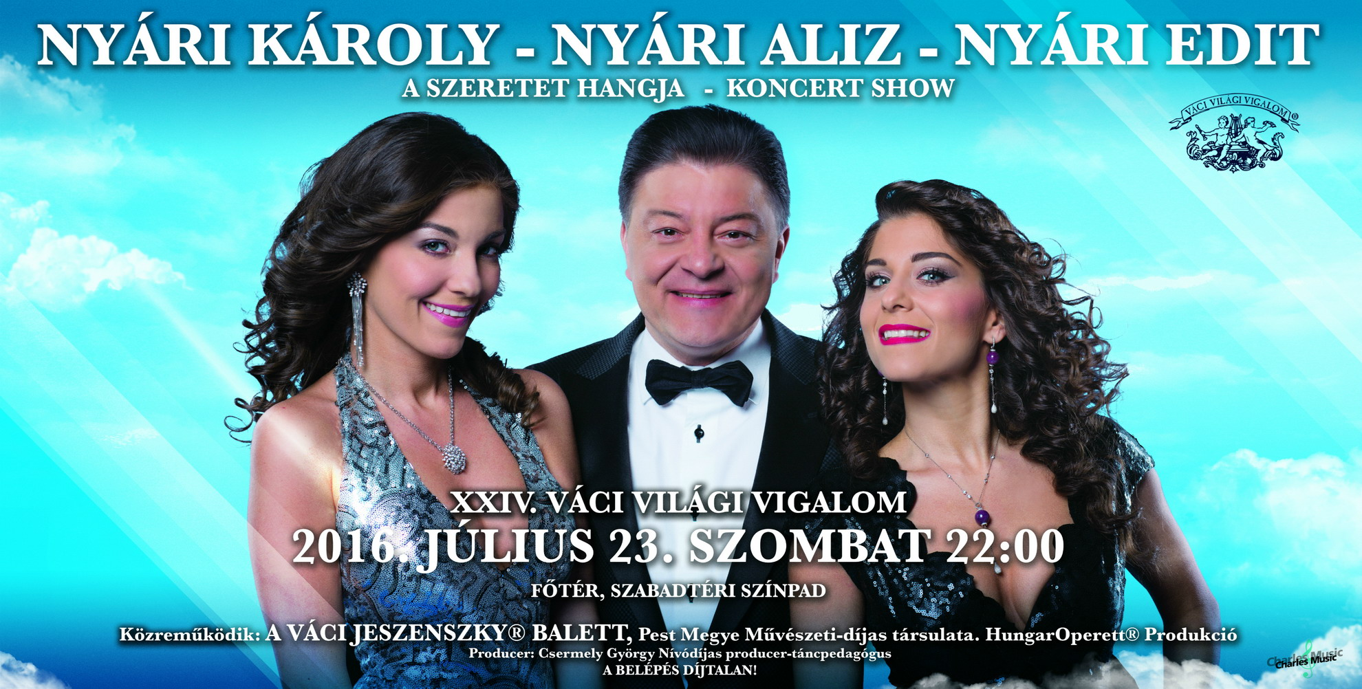 Nyári Károly az ország legismertebb énekes zongoristája és két elbűvölő lánya Nyári Aliz és Nyári Edit különleges koncert show műsort mutat be a XXIV. Váci Világi Vigalom alkalmával.